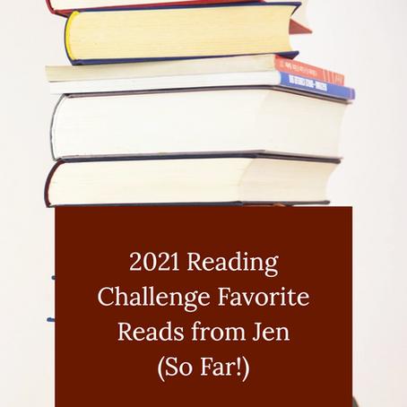 Favorite Reads from Jen's 2021 Reading Challenge Picks So Far