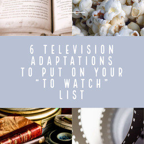 6 Television Adaptions to Put on Your Watch List