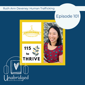 101: Human Trafficking Awareness with RuthAnn Deveney, Dressember Advocate - Fresh-Squeezed Freedom