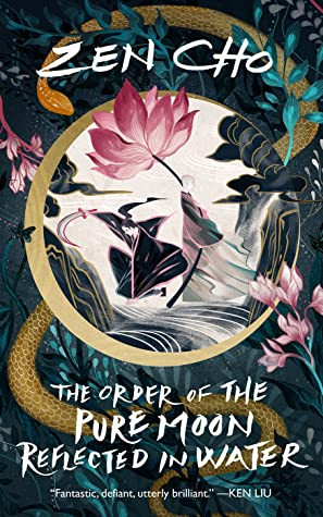 book cover of Zen Cho's The Order of the Pure Moon Reflected in Water