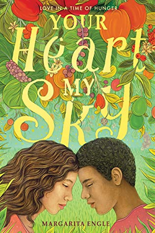 Book cover of Margarita Engle's Your Heart, My Sky