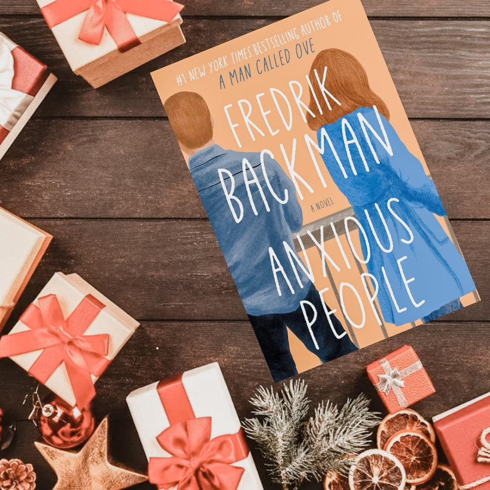 Book Cover of Anxious People by Fredrik Backman surrounded by gifts