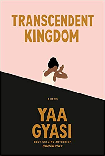 Book cover of Yaa Gyasi's Transcendent Kingdom