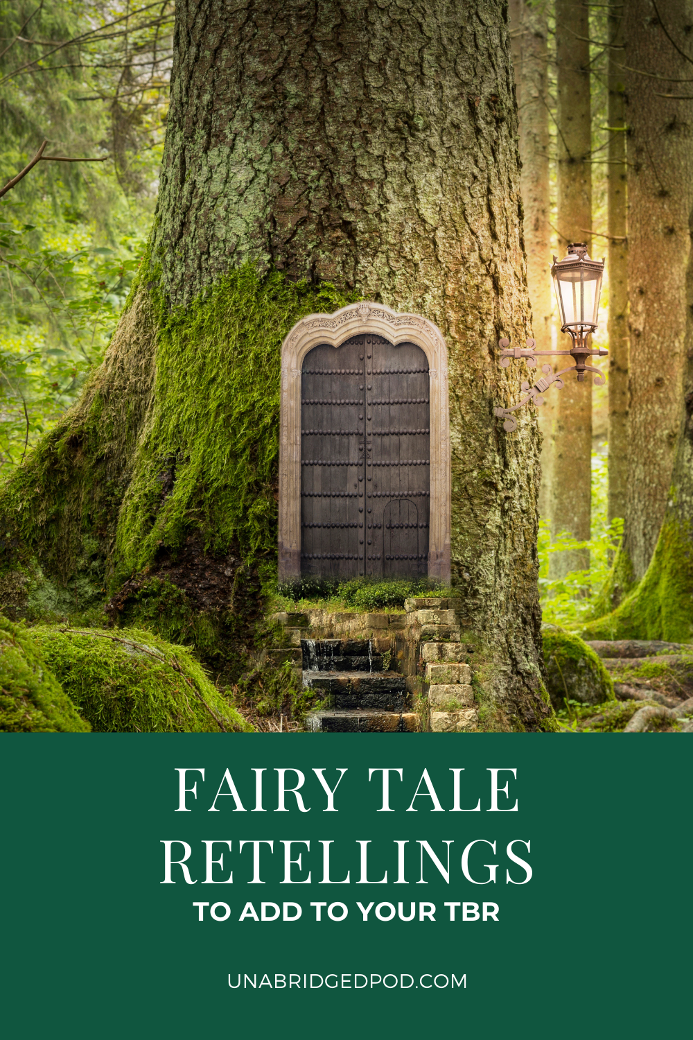 Text Fairy Tale Retellings to Add to Your TBR with image of forest scene with door