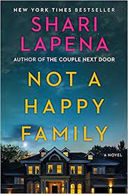 Shari Lapena's NOT A HAPPY FAMILY - A Page-Turning Domestic Suspense Novel