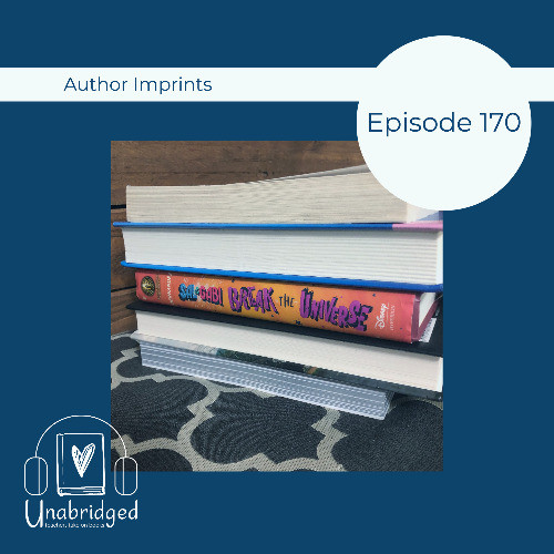Episode graphic: Author Imprints, Episode 170, featuring a photo of a stack of books