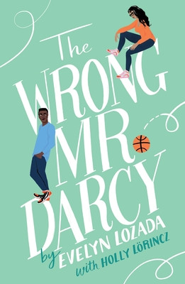 book cover of Evelyn Lozada and Holly Lörincz's The Wrong Mr. Darcy
