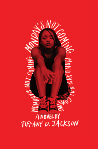 book cover of Tiffany D. Jackson's Monday's Not Coming