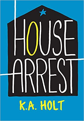 book cover of K. A. Holt's House Arrest
