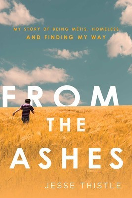 Book cover of Jesse Thistle's From the Ashes