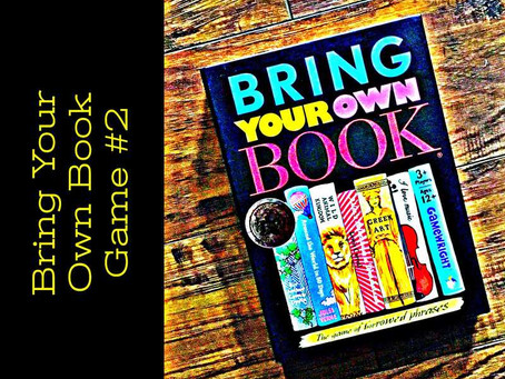42 - Our Children Making Their Rounds: Bring Your Own Book Game #2