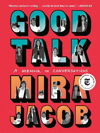 Book Cover of Good Talk by Mira Jacob