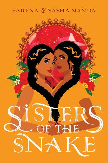 Book cover of Sarena and Sasha Nanua's Sisters of the Snake