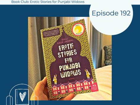 192: Balli Kaur Jaswal's EROTIC STORIES FOR PUNJABI WIDOWS - August 2021 Book Club
