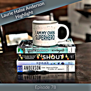 78: Laurie Halse Anderson Highlight - It Is Okay to Fight