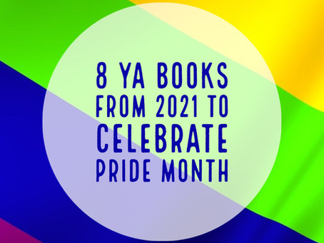 9 YA Books from 2021 to Celebrate Pride Month