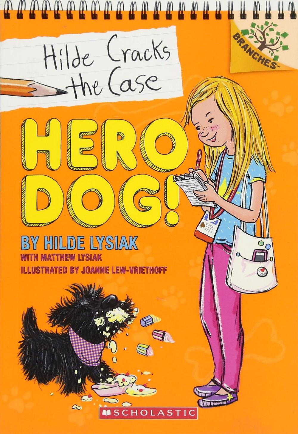 Hilde Lysiak's Hilde Cracks the Case, Book 1: Hero Dog!