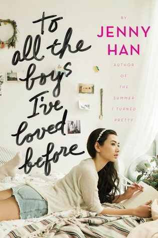 Book cover of Jenny Han's To All the Boys I've Loved Before