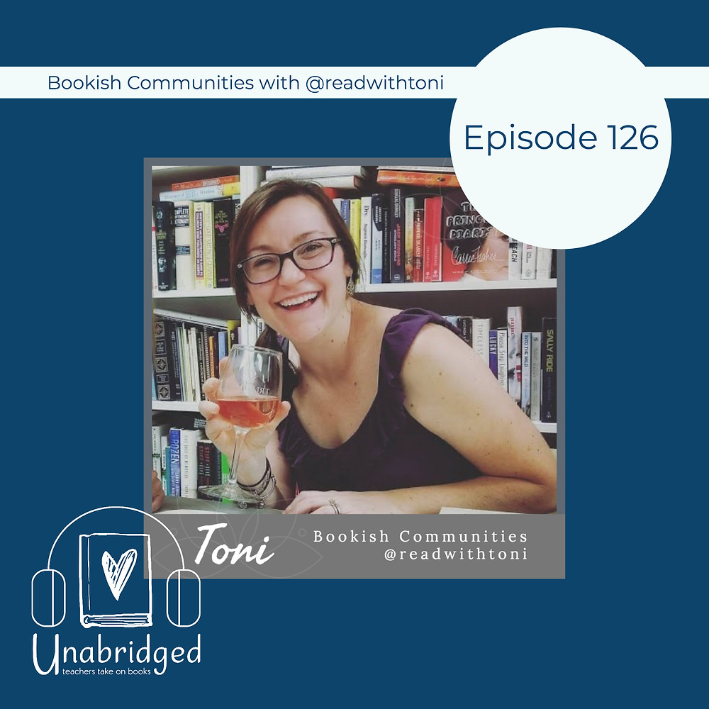 Episode 126 graphic feature a picture of Toni and the title Bookish Communities with @readwithtoni