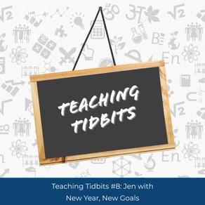 Teaching Tidbits 8: New Year, New Goals