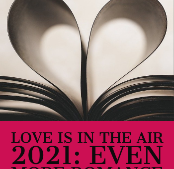Love Is in the Air 2021: Even More Romance Recommendations