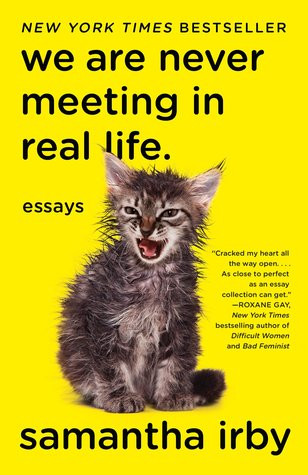 Book cover of Samantha Irby's We Are Never Meeting in Real Life: Essays