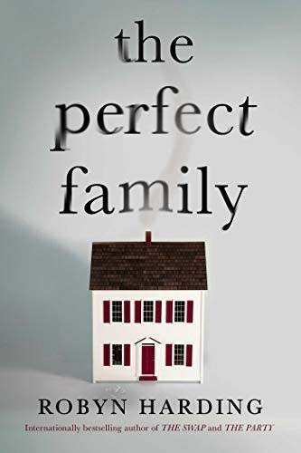 Book cover of Robyn Harding's The Perfect Family
