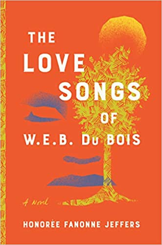 Book Cover of The Love Songs of W. E. B. Du Bois by Honoree Fanonne Jeffers
