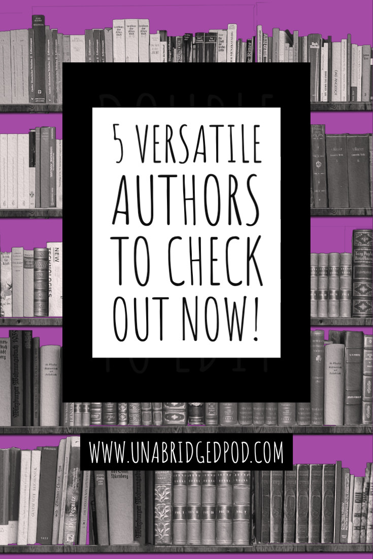 Image of a bookshelf with the words 5 Versatile Authors to Check Out Now! in front