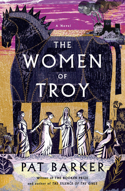 Book Cover of The Women of Troy by Pat Barker