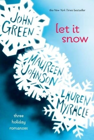 book cover of John Green, Maureen Johnson, and Lauren Myracle's Let It Snow