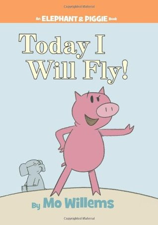 cover of Mo Willems's Today I Will Fly