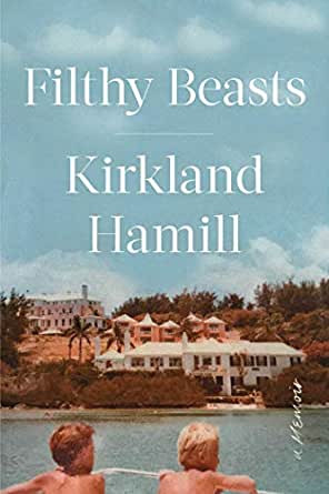 Book cover of Kirkland Hamill's Filthy Beasts