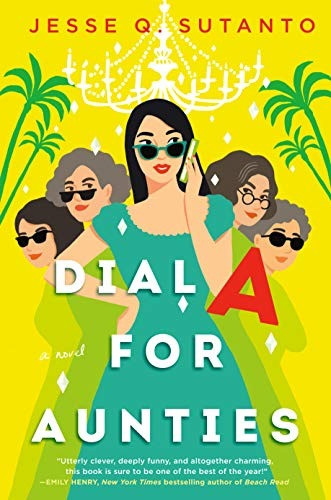 Book Cover of Dial A For Aunties by Jesse Q. Sutanto