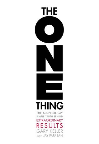 book cover of Jay Papasan and Gary Keller's The One Thing: The Surprisingly Simple Truth Behind Extraordinary Results