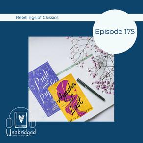 175: Enjoy Revisiting the Classics through Retellings