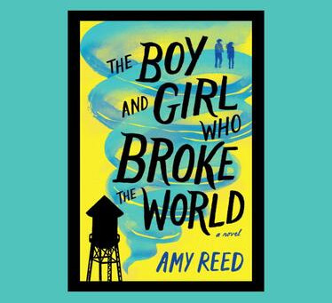 Amy Reed's THE BOY AND GIRL WHO BROKE THE WORLD -- Jen's Review