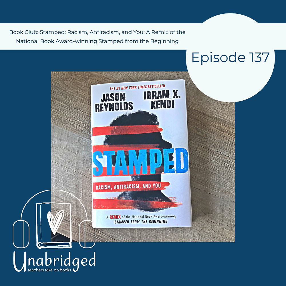 episode graphic for Episode 137: Book Club episode of Jason Reynolds and Ibram X. Kendi's Stamped