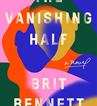 Brit Bennett's THE VANISHING HALF - A Multi-Generational Story of Searching for Identity