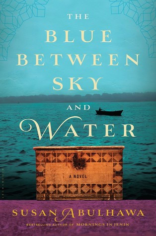 Book cover of Susan Abulhawa's The Blue Between Sky and Water