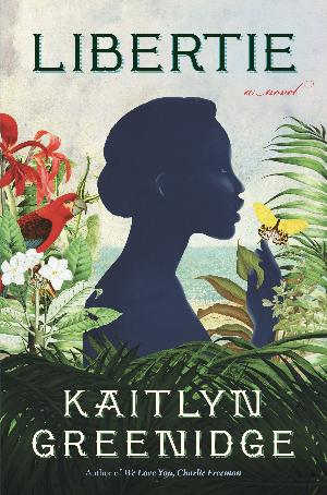 Book cover of Kaitlyn Greenidge's Libertie