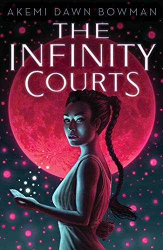 Book Cover of The Infinity Courts by Akemi Dawn Bowman