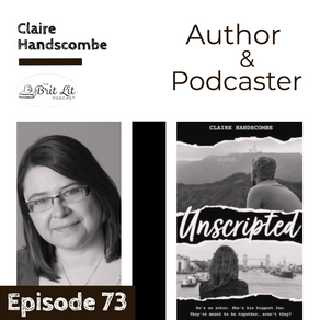 "73: Author Interview for Claire Handscombe's UNSCRIPTED -- A ""Smart Beach Read"""