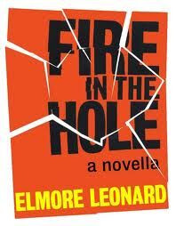 Book Cover of Fire in the Hole by Elmore Leonard