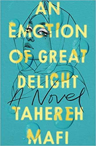 Book Cover of An Emotion of Great Delight by Tahereh Mafi