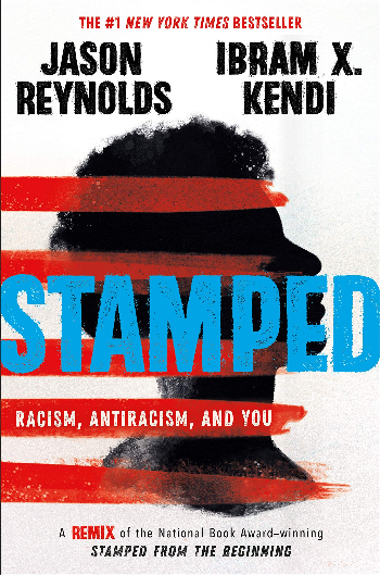 Book Cover of Stamped by Jason Reynolds and Ibram X. Kendi