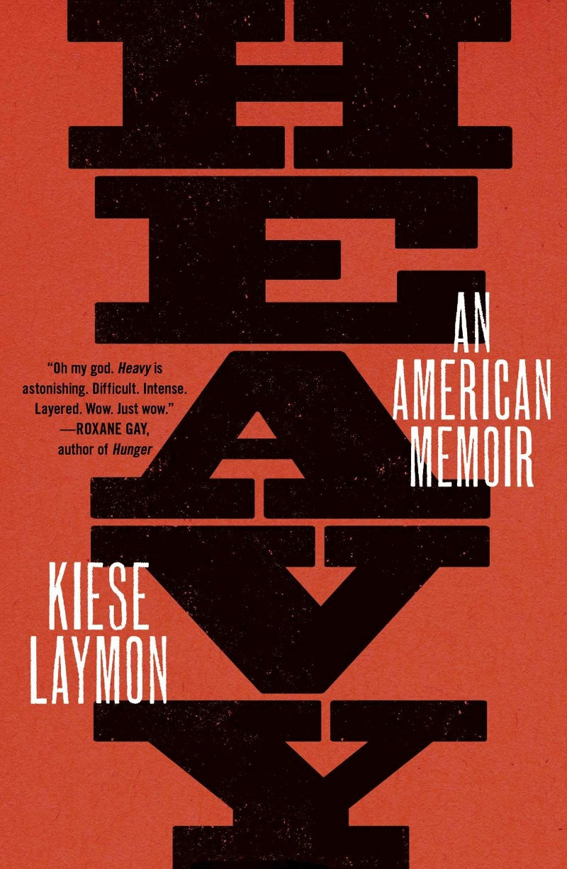 Book Cover of Kiese Laymon's Heavy: An American Memoir
