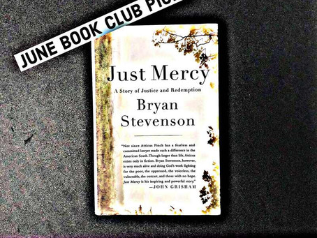 76: Bryan Stevenson's JUST MERCY - A Must Read for All Human Beings