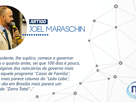 ARTIGO - JOEL MARASCHIN [ Carta ao Exmo Sr. Presidente da República Jair Bolsonaro ]