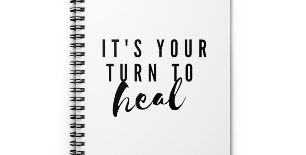 'Your Turn To Heal' Spiral Notebook - Ruled Line